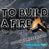 To Build a Fire Close Reading Short Story Unit Google Driv