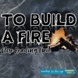 To Build a Fire Close Reading Short Story Unit Pre-Reading