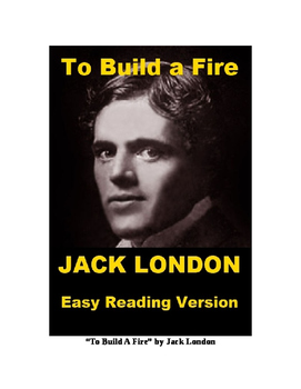 To Build a Fire - Easy Reading Version