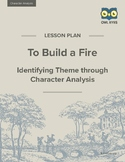 To Build a Fire: Identifying Theme through Character Analysis