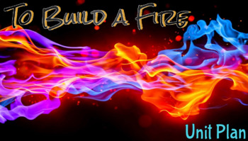 To Build a Fire - Jack London - Lesson Package!!