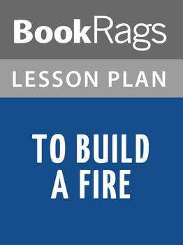 To Build a Fire Lesson Plans
