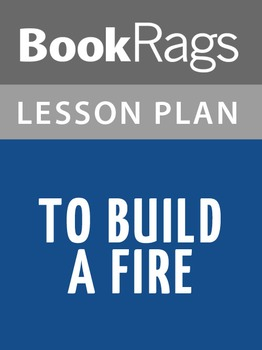 To Build a Fire Lesson Plans