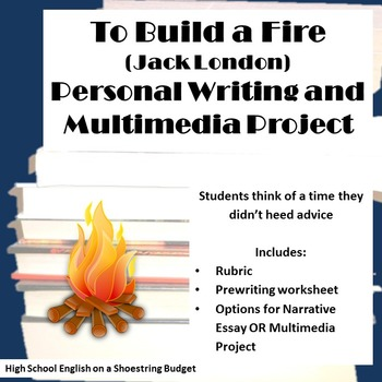 To Build a Fire Personal Writing & Multimedia Project (Jac