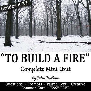 To Build a Fire Short Story Literature Guide, Unit with Nonfiction Paired Text