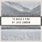 To Build a Fire Short Story Jack London Test Assessment Di