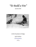"""To Build a Fire"" by Jack London - A 90-Paged Short Story Package"