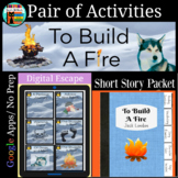 To Build a Fire by Jack London Pair of Activities Great fo