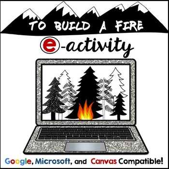 To Build a Fire by Jack London e-Activity: Digital Close Reading Mini Unit