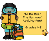To Do Over the Summer Activity Pack Grades 1-5 FREE