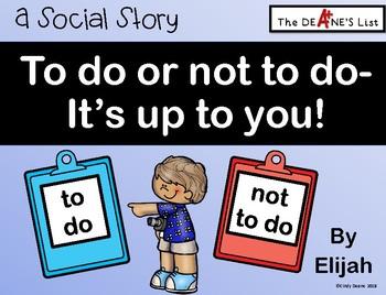 To Do or Not To Do- It's Up to You! A Social Story