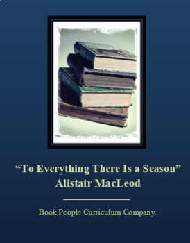 """""""To Everything There Is a Season"""" -- Alistair MacLeod -- S"""
