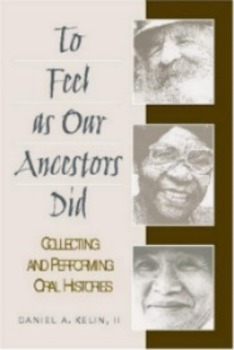 To Feel as Our Ancestors Did: Collecting and Performing Or