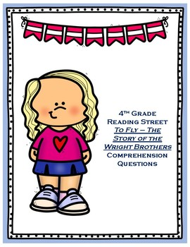 To Fly: The Story of the Wright Brothers - 4th Grade Reading Street