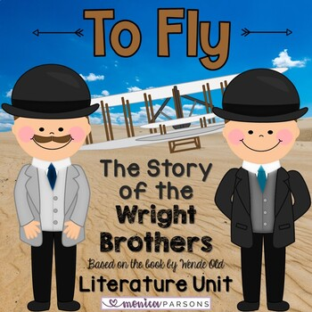 To Fly - The Story of the Wright Brothers Unit