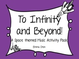 To Infinity and Beyond - A space themed music activity pack.