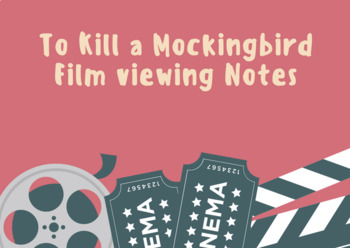 To Kill A Mocking Bird: Film viewing Notes