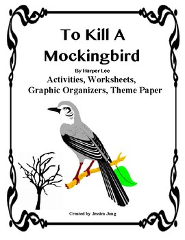 To Kill A Mockingbird: Activities, Graphic Organizers, Theme Paper