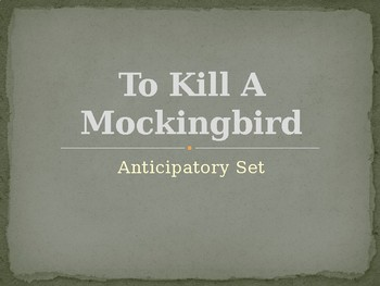 To Kill A Mockingbird Anticipatory Set PPT