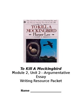 To Kill A Mockingbird Argumentative Essay Outline Packet