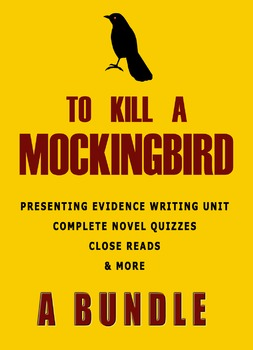 To Kill A Mockingbird Bundle - Writing Unit, Novel Quizzes, and Close Reads