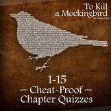 CHEAT-PROOF To Kill A Mockingbird Chapter Quizzes 1-15