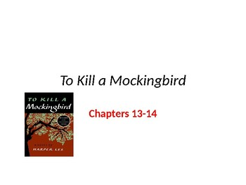 To Kill A Mockingbird Chapters 13-14 discussion question Power Point