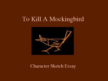To Kill A Mockingbird Character Sketch Essay Lesson