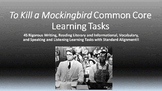 To Kill A Mockingbird Common Core Learning Tasks - 45 Rigorous Tasks!!