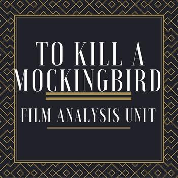 To Kill A Mockingbird Film Analysis Unit