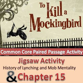 To Kill A Mockingbird - Jigsaw Activity/Lesson - Paired Passage with Chapter 15
