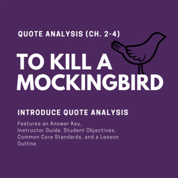 To Kill A Mockingbird Quote Analysis Handout (Ch. 2-4)
