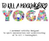To Kill A Mockingbird Yoga