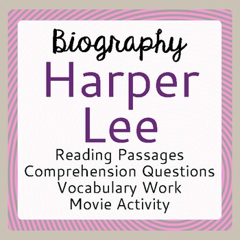 To Kill a Mockingbird, Harper Lee Biography Informational Texts Activities