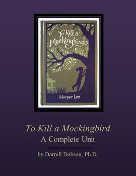 To Kill a Mockingbird -- A Complete Unit