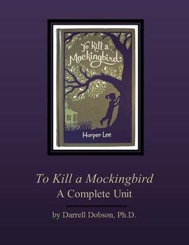 To Kill a Mockingbird -- A Complete Unit