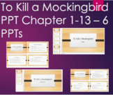 To Kill a Mockingbird Bundle - 6 PPTs for Chapters 1-13 Su