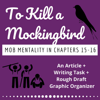 To Kill a Mockingbird MOB MENTALITY Writing Task: Read, Write, Cite