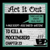To Kill a Mockingbird, Chapter 23 Readers Theater Script