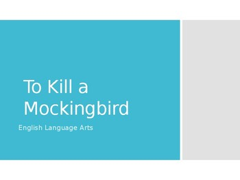 To Kill a Mockingbird: Chapters 1-11 PowerPoint