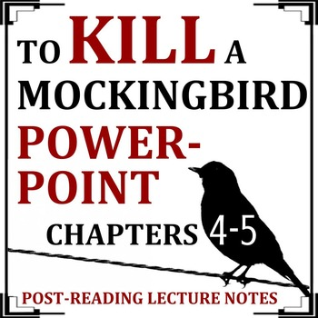 To Kill a Mockingbird - Chapters 4 & 5 PowerPoint Presentation