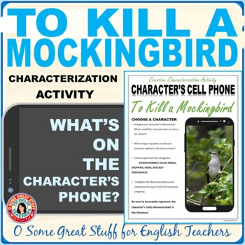 To Kill a Mockingbird Characterization Cell Phone- Creative and Fun!