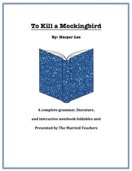 To Kill a Mockingbird Complete Literature, Grammar, & Interactive Foldables Unit
