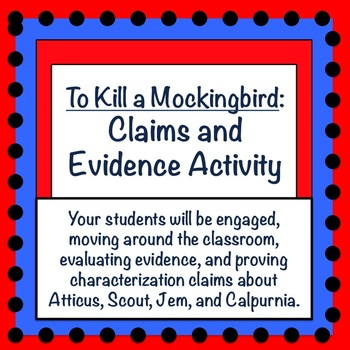 To Kill a Mockingbird: Claims and Evidence Activity