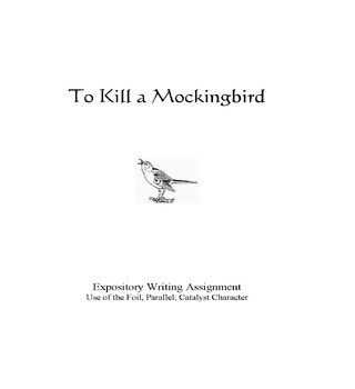To Kill a Mockingbird Expostitory Writing:  Foil, Parallel and Catalyst