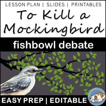 To Kill a Mockingbird Fishbowl Debate