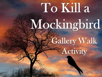 To Kill a Mockingbird Gallery Walk: Writing and Image Analysis Activity