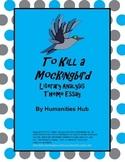 To Kill a Mockingbird Literary Analysis Theme Essay Project