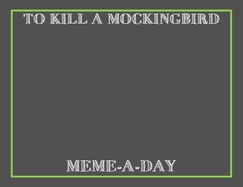 To Kill a Mockingbird Meme-A-Day