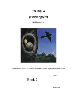 To Kill a Mockingbird: Movie Guide continued Book Two